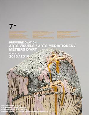 LANCEMENT DU CATALOGUE DE PREMIÈRE OVATION : ARTS VISUELS, ARTS MÉDIATIQUES ET MÉTIERS D'ART, COHORTE 2015/2016